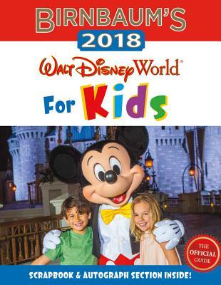 Image for Birnbaum's 2018 Walt Disney World For Kids: The Official Guide (Birnbaum Guides)
