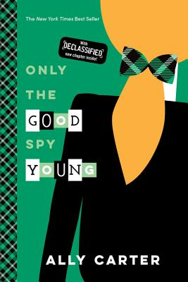 Only the Good Spy Young (10th Anniversary Edition) (Gallagher Girls), Carter, Ally