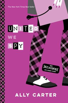 United We Spy (10th Anniversary Edition) (Gallagher Girls), Carter, Ally