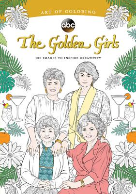 Image for Art of Coloring: Golden Girls: 100 Images to Inspire Creativity