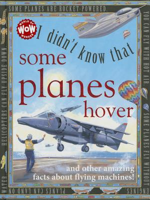 Image for I Didn't Know That Some Planes Hover (World of Wonder)