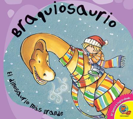 Braquiosaurio/Brachiosaurus (Dinosaurios (Dinosaurs)) (English and Spanish Edition), Obiols, Anna