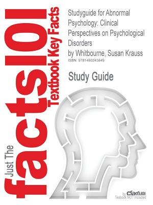 Image for Studyguide for Abnormal Psychology: Clinical Perspectives on Psychological Disorders by Whitbourne, Susan Krauss, ISBN 9780078035272
