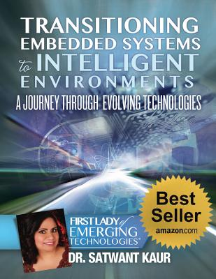 Transitioning Embedded Systems To Intelligent Environments: A Journey Through Evolving Technologies, Kaur, Dr. Satwant