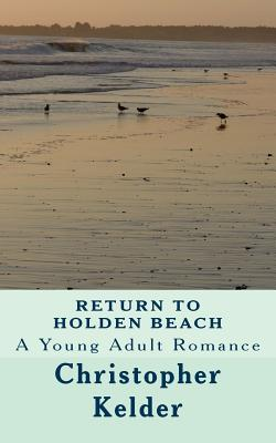 Return To Holden Beach: A Young Adult Romance, Kelder, Mr. Christopher