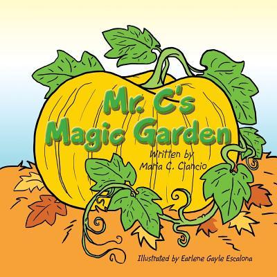 Mr. C's Magic Garden, Ciancio, Maria C.