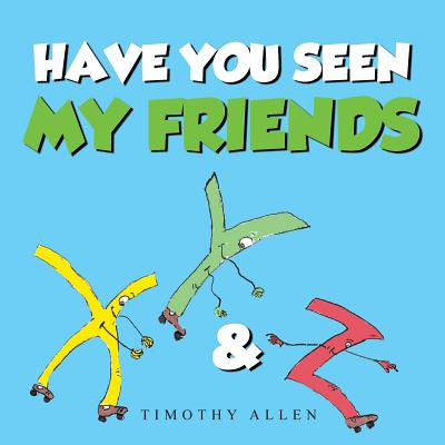 Have You Seen My Friends, Allen, Timothy