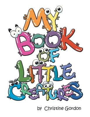 My Book of Little Creatures, Gordon, Christine