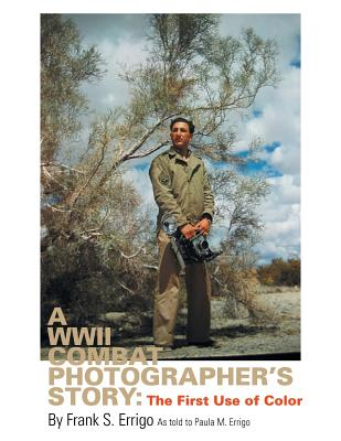Image for A WWII Combat Photographer's Story: The First Use of Color