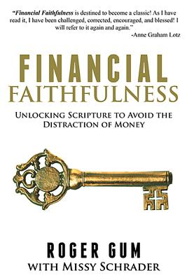 Image for Financial Faithfulness: Unlocking Scripture to Avoid the Distraction of Money (Signed)