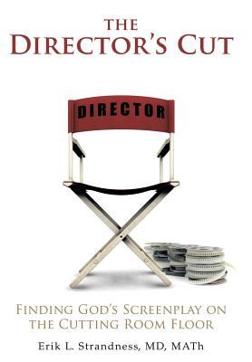 Image for The Director's Cut: Finding God's Screenplay on the Cutting Room Floor