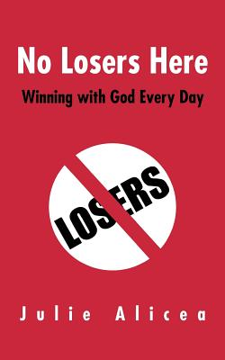 Image for No Losers Here: Winning with God Every Day
