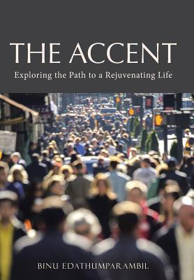 Image for The Accent: Exploring the Path to a Rejuvenating Life