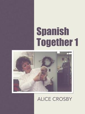 Spanish Together 1 (Spanish Edition), Crosby, Alice