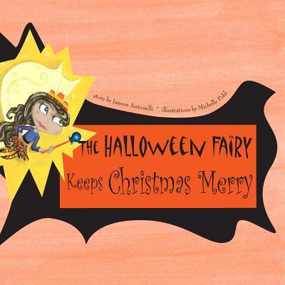 The Halloween Fairy Keeps Christmas Merry, Antonelli, Janeen