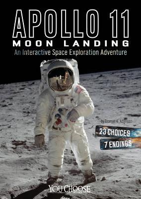 Apollo 11 Moon Landing: An Interactive Space Exploration Adventure (You Choose: Space), Adamson, Thomas K.