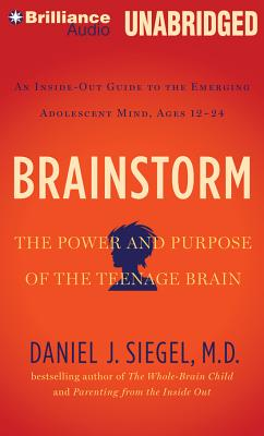 Image for Brainstorm: The Power and Purpose of the Teenage Brain