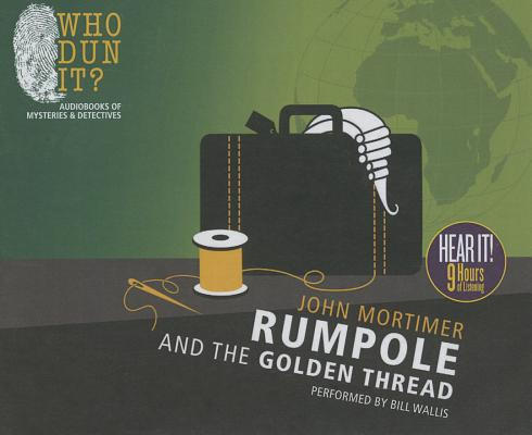 Image for Rumpole and the Golden Thread (Rumpole of the Bailey)