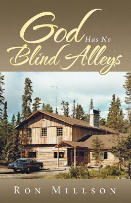 God Has No Blind Alleys, Millson, Ron