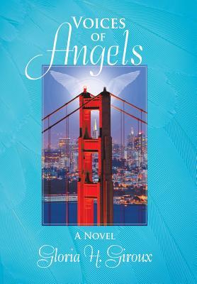 Voices of Angels: A Novel, Giroux, Gloria H.