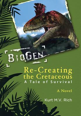 Re-Creating the Cretaceous: A Tale of Survival, Rich, Kurt M. V.