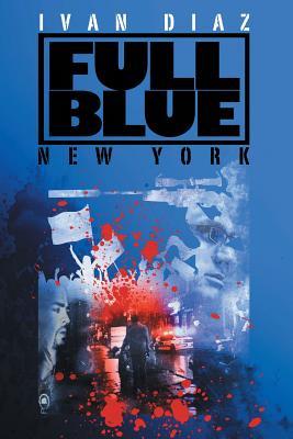 Full Blue: New York, Diaz, Ivan