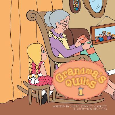 Grandma's Quilts, Garrett, Sheryl Kennett