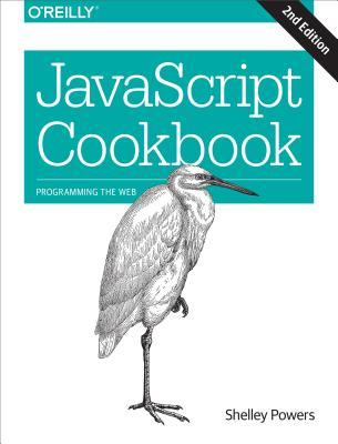 Javascript Cookbook, Powers, Shelley