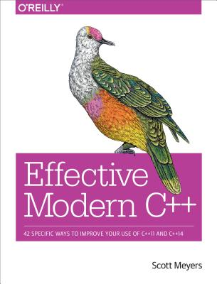 Image for Effective Modern C++: 42 Specific Ways to Improve Your Use of C++11 and C++14