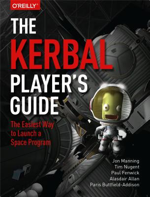 Image for Kerbal Player's Guide: The Easiest Way to Launch a Space Program