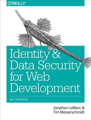Identity and Data Security for Web Development: Best Practices, LeBlanc, Jonathan; Messerschmidt, Tim