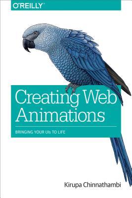 Creating Web Animations: Bringing Your UIs to Life, Chinnathambi, Kirupa