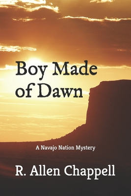 Image for Boy Made of Dawn: Navajo Nation Mystery (A Navajo Nation Mystery)