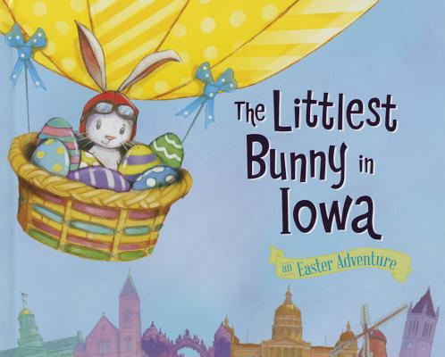 Image for The Littlest Bunny in Iowa: An Easter Adventure