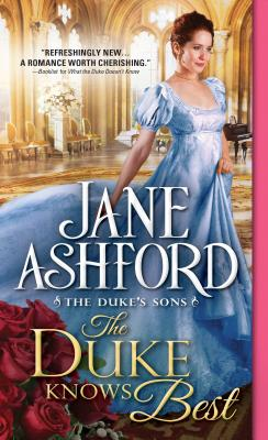 The Duke Knows Best (The Duke's Sons), Jane Ashford