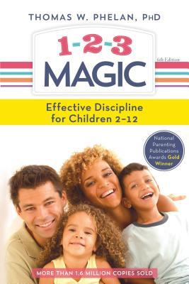 1-2-3 Magic: 3-Step Discipline for Calm, Effective, and Happy Parenting, Phelan, Thomas