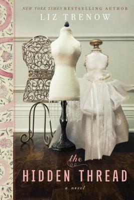 The Hidden Thread: A Novel, Trenow, Liz
