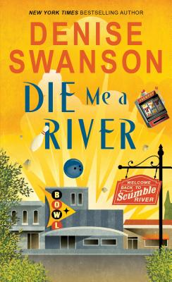 Image for Die Me a River (Welcome Back to Scumble River)