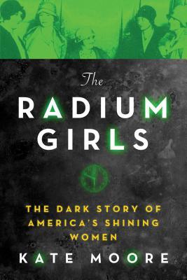 Image for The Radium Girls: The Dark Story of America's Shining Women