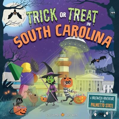 Image for TRICK OR TREAT IN SOUTH CAROLINA: A HALLOWEEN ADVENTURE IN THE PALMETTO STATE