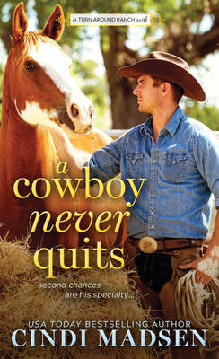 Image for A Cowboy Never Quits: A Turn Around Ranch novel