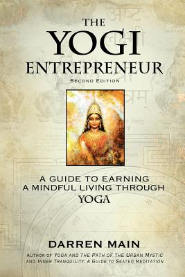 Image for YOGI ENTREPRENEUR: A GUIDE TO EARNING A MINDFUL LIVING THROUGH YOGA SECOND EDITION
