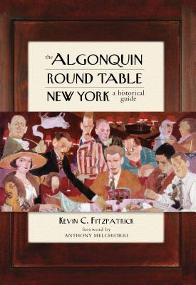 The Algonquin Round Table New York: A Historical Guide, Fitzpatrick, Kevin C.