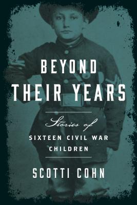 Image for Beyond Their Years: Stories of Sixteen Civil War Children