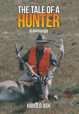 Image for The Tale of a Hunter: An Autobiography