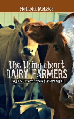Image for The Thing About Dairy Farmers