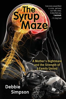 Image for The Syrup Maze: A Mother's Nightmare and The Strength of a Family United