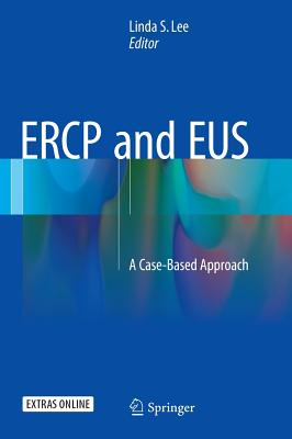 Image for ERCP and EUS: A Case-Based Approach