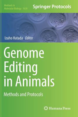 Genome Editing in Animals: Methods and Protocols (Methods in Molecular Biology)