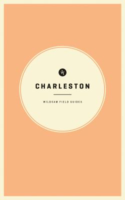 Image for CHARLESTON (WILDSAM FIELD GUIDES)
